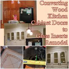 convert wood cabinet doors to glass converting wood kitchen cabinet doors to glass inserts remodel the