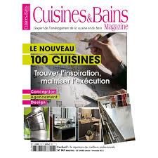cuisines et bains magazine cuisines bains 100 cuisines le magasine à lire absolument