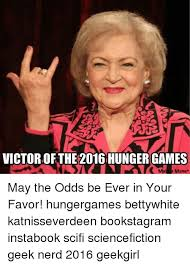 Betty White Memes - 25 best memes about hunger games memes hunger games memes