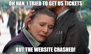 Leia Meme - star was tickets go on sale but even the stars can t get in imgflip