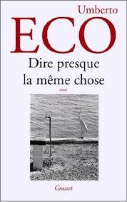 Meme Chose - dire presque la m礫me chose by umberto eco