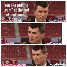 Meme Sentences - the roy keane meme the internet has been waiting for balls ie