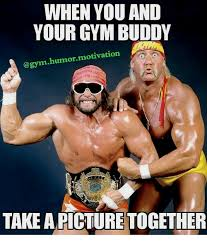 Gym Buddies Meme - when you and your gym buddy humor motivation take apicture together