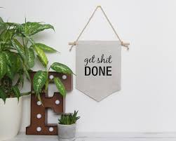 Embroidered Home Decor Fabric Linen Wall Flag With Motivational Quote Get Sh T Done Emodi