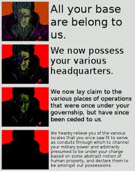 All Your Base Are Belong To Us Meme - all your base are belong to us we now possess headquarters your