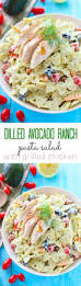 Homemade Pasta Salad by Dilled Avocado Ranch Pasta Salad With Grilled Chicken