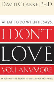 Dave Barnes Mine To Love I Don U0027t Love You Anymore What To Do When He Says By David Clarke