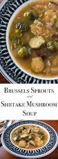 thanksgiving soups recipes brussels sprouts and shiitake mushroom soup recipe brussels