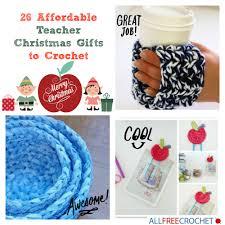26 affordable teacher christmas gifts to crochet allfreecrochet com