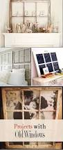 Recycled Bedroom Ideas Best 25 Recycled Windows Ideas On Pinterest Photo Window Old