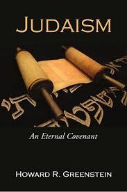 judaism an eternal covenant howard r greenstein 9781597527149