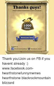 Hearthstone Memes - thanks guys 1000 likes awesome fans follow us hearthstone