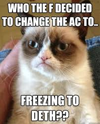 Freezing Meme - who the f decided to change the ac to freezing to deth