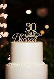 30 cake topper 30 years blessed cake topper 30th birthday cake topper 30