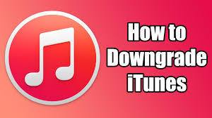 how to downgrade itunes any version youtube