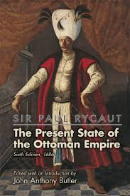 The Ottoman Sir Paul Rycaut The Present State Of The Ottoman Empire Sixth