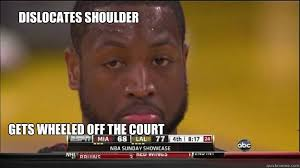 Wade Meme - dislocates shoulder gets wheeled off the court dwyane wade