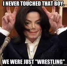 Creeper Meme - i never touched that boy we were just wrestling creeper michael