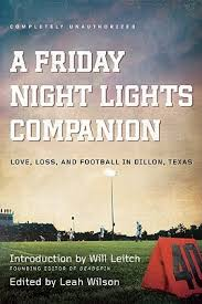 Friday Night Lights Quiz A Friday Night Lights Companion Love Loss And Football In