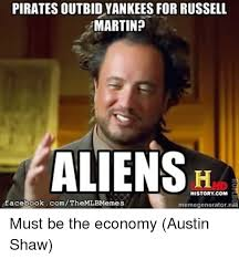 Pirate Meme Generator - pirates outbidyankees for russell martin aliens history com