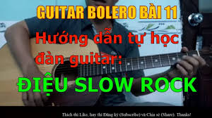 guitar bolero bài 11 điệu slow slow rock with loop control