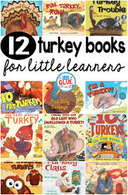 a turkey for thanksgiving book 12 turkey books for little learners a dab of glue will do