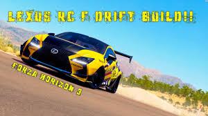 lexus rcf cars com forza horizon 3 lexus rc f drift build youtube