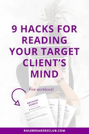 9 hacks for reading your target client u0027s mind the rule breaker u0027s