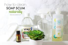How To Get Soap Scum Off Bathtub Clean Soap Scum Naturally Graceful Order