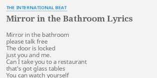 Lyrics Mirror In The Bathroom Mirror In The Bathroom Lyrics Fifi Mirror In The Bathroom 100