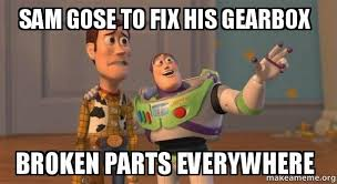 Meme Sam - sam gose to fix his gearbox broken parts everywhere buzz and