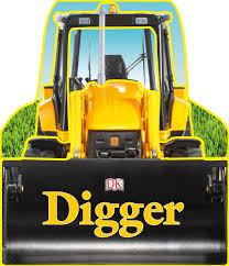 digger board book amazon co uk dk 9781405357999 books