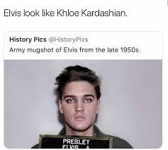 Khloe Kardashian Memes - dopl3r com memes elvis look like khloe kardashian history pics