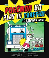 pokémon go play in traffic a coloring book jaboy caleb macmillan