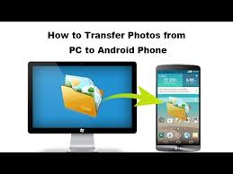 pc to android how to transfer photos from pc to android phone