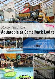 family travel tips aquatopia at camelback lodge family travel