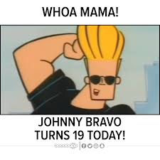 johnny bravo whoa mama johnny bravo turns 19 today watch or download