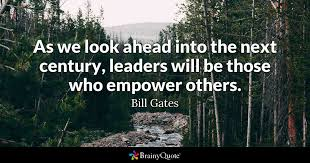 The Quot Be Like Bill - as we look ahead into the next century leaders will be those who