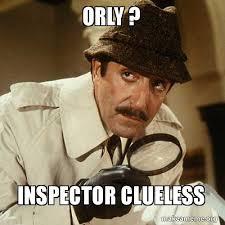 Clueless Meme - orly inspector clueless make a meme