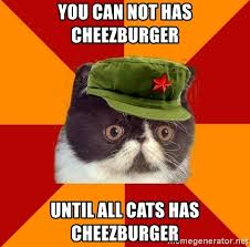 Cheezburger Meme Maker - you can not has cheezburger until all cats has cheezburger