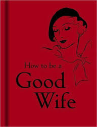 the good wife guide 19 rules for keeping a happy husband by
