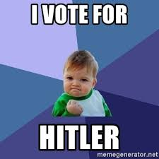 Hitler Meme Generator - i vote for hitler success kid meme generator