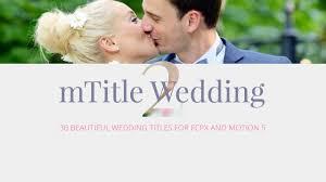 mtitle wedding vol 2 fcpx plugin youtube