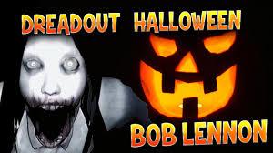 spooky halloween pictures dreadout bob lennon ep 3 spooky halloween youtube