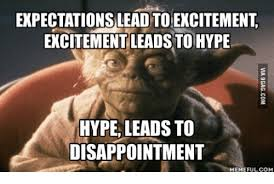 Disappoint Meme - expectationslead toeocitement excitement leads to hype hype leads to