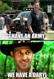 Army Girlfriend Memes - i have an army we have a daryl we have a daryl quickmeme