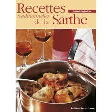 livre de cuisine traditionnelle meilleurs recettes traditionnelles de la sarthe broché