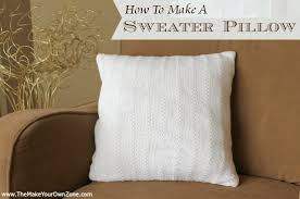 how to make a sweater pillow the make your own zone