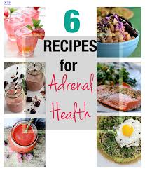 6 healthy recipes for adrenal health cotter crunch gluten free