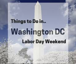things to do in washington dc labor day 2016 weekend